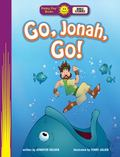 Go, Jonah, Go! (Happy Day Books: Bible Stories)