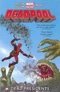 Deadpool - Volume 1 : Dead Presidents (Marvel Now)