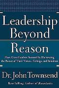 Leadership Beyond Reason: How Great Leaders Succeed by Harnessing the Power of Their Values,...