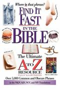 Find It Fast in the Bible The Ultimate A to Z Resource