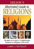 Nelson's Illustrated Guide To Religions The Most Up-to-date And Comprehensive Resource On Re...