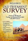 Nelson's Old Testament Survey Discover the Background, Theology, and Meaning of Every Book i...
