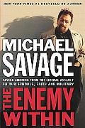 Enemy Within Saving America from the Liberal Assault on Our Schools, Faith, and Military