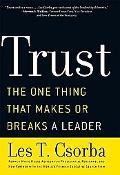 Trust The One Thing That Makes or Breaks a Leader