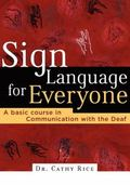 Sign Language For Everyone A Basic Course In Communication With The Deaf