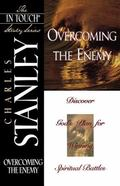Overcoming the Enemy Discover God's Plan for Winning Spiritual Battles