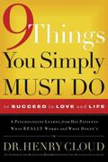 9 Things You Simply Must Do to Succeed in Love and Life A Psychologist Learns from His Patie...