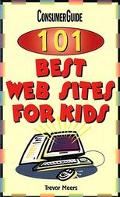 Consumerguide, 101 Best Web Sites for Kids