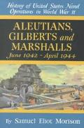 Aleutians, Gilberts and Marshalls June 1942 - April 1944