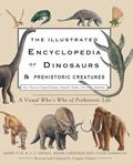 Illustrated Encyclopedia of Dinosaurs and Prehistoric Creatures