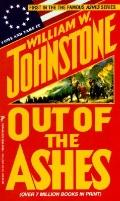 Out of the Ashes - William W. Johnstone - Mass Market Paperback