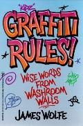 Graffiti Rules: Wise Words From Washroom Walls