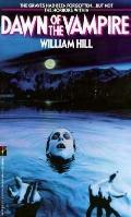 Dawn of the Vampire - William Hill - Mass Market Paperback