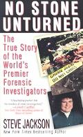 No Stone Unturned The True Story of the World's Premier Forensic Investigators