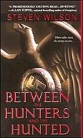 Between the Hunters And the Hunted