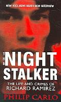 Night Stalker The Life and Crimes Of Richard Ramirez