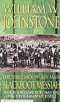 First Mountain Man: Blackfoot Messiah