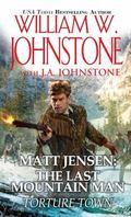 Matt Jensen the Last Mountain Man : Torture Town