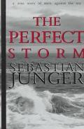 The Perfect Storm: A True Story of Men Against the Sea - Sebastian Junger - Library Binding