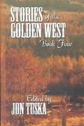 Stories of the Golden West A Western Trio
