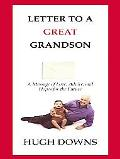 Letter to a Great Grandson A Message of Love, Advice, and Hopes for the Future