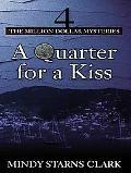 Quarter for a Kiss
