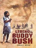 Legend Of Buddy Bush