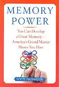 Memory Power You Can Develop a Great Memory - America's Grand Master Shows You How