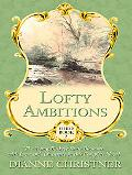 Lofty Ambitions The Young Buckeye State Blossoms with Love and Adventure in This Complete Novel