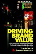 Driving Brand Value Using Intergrated Marketing to Manage Profitable Stakeholder Relationships