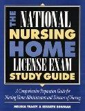 National Nursing Home License Exam Study Guide: A Comprehensive Preparation Guide for Administrators and Directors of Nursing