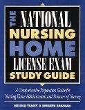 National Nursing Home License Exam Study Guide: A Comprehensive Preparation Guide for Nursing Home Administrators and Directors of Nursing