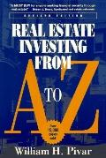 Real Estate Investing from A to Z The Most Comprehensive, Practical, and Readable Guide to I...