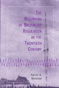 Beginning of Broadcast Regulation in the Twentieth Century