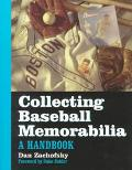 Collecting Baseball Memorabilia A Handbook