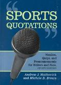 Sports Quotations Maxims, Quips, and Pronouncements for Writers and Fans