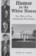 Humor in the White House The Wit of Five American Presidents