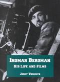 Ingmar Bergman His Life and Films