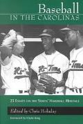 Baseball in the Carolinas 25 Essays on the States' Hardball Heritage