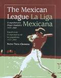 Mexican League/LA Liga Mexicana Comprehensive Player Statistics, 1937-2001/Estadsticas Compr...