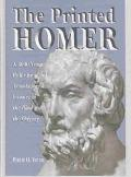 Printed Homer A 3,000 Year Publishing and Translation History of the Iliad and the Odyssey