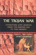 Trojan War Literature and Legends from the Bronze Age to the Present