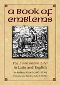 Book of Emblems The Emblematum Liber in Latin and English
