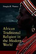 African Traditional Religion In The Modern World An Introduction