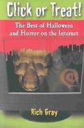 Click or Treat The Best of Halloween and Horror on the Internet