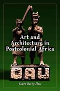 Art And Architecture In Postcolonial Africa