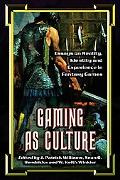 Gaming As Culture Essays on Reality, Identity And Experience in Fantasy Games