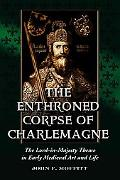 Enthroned Corpse of Charlemagne