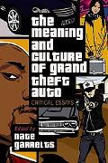 Meaning and Culture of Grand Theft Auto Critical Essays