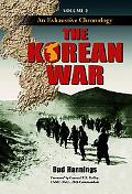 Korean War An Exhaustive Chronology